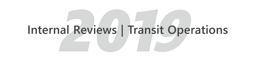 Internal Reviews - Transit Operations 2019