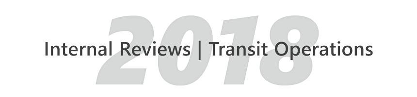 Internal Reviews - Transit Operations 2018